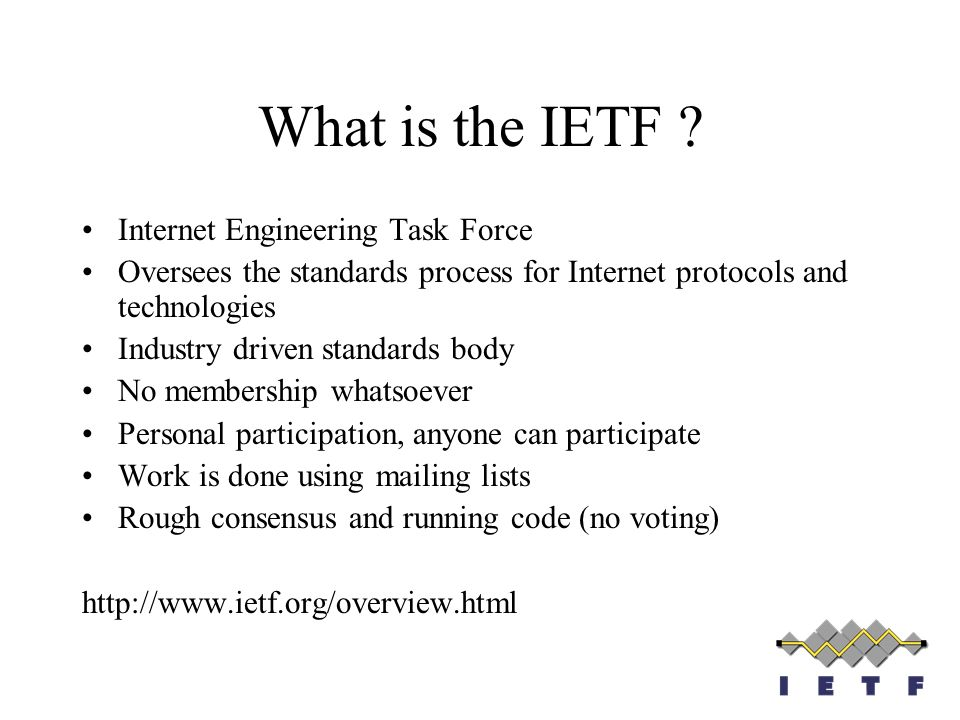What is the IETF Internet Engineering Task Force