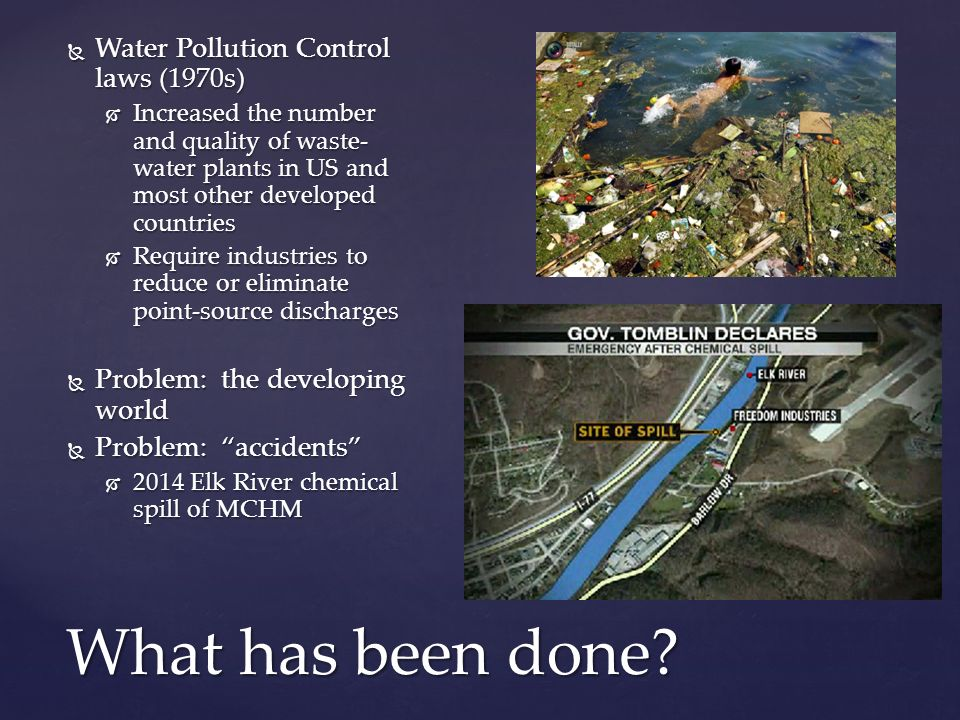 What has been done Water Pollution Control laws (1970s)