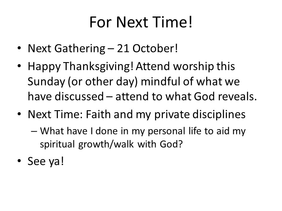 For Next Time! Next Gathering – 21 October!