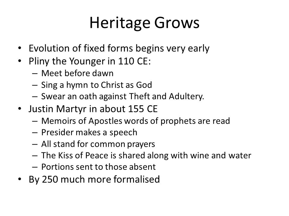 Heritage Grows Evolution of fixed forms begins very early