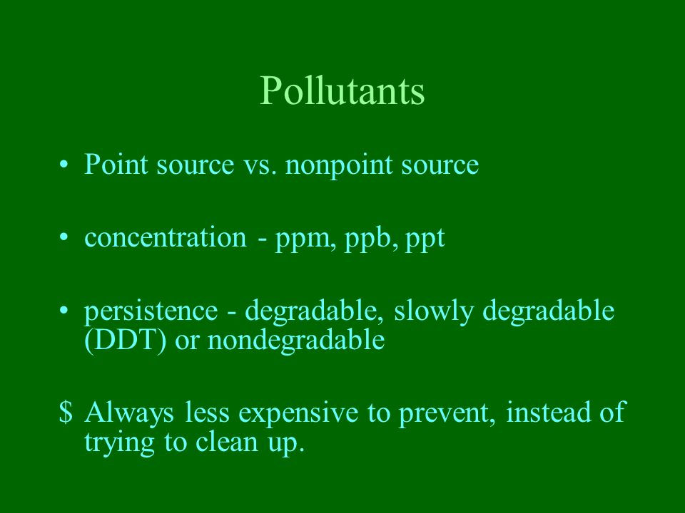 Pollutants Point source vs. nonpoint source