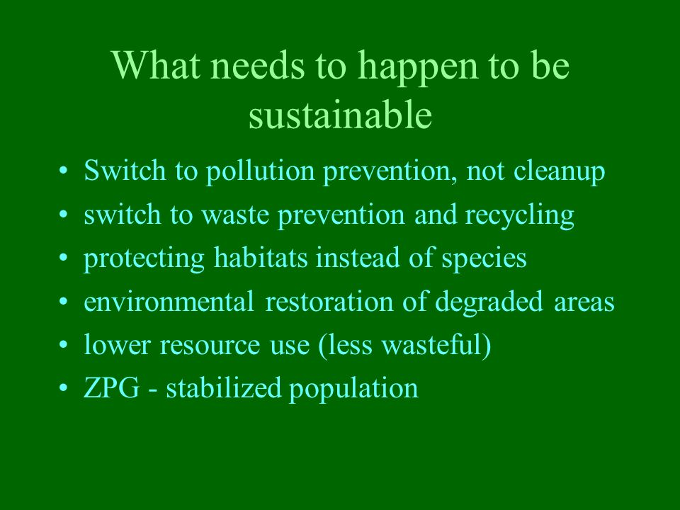 What needs to happen to be sustainable