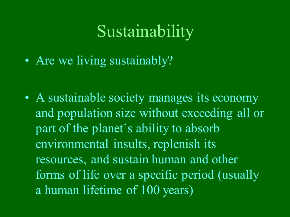 Sustainability Are we living sustainably