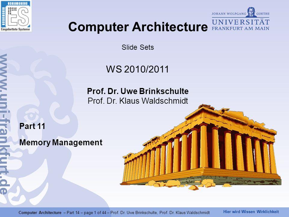 Computer Architecture Prof. Dr. Uwe Brinkschulte