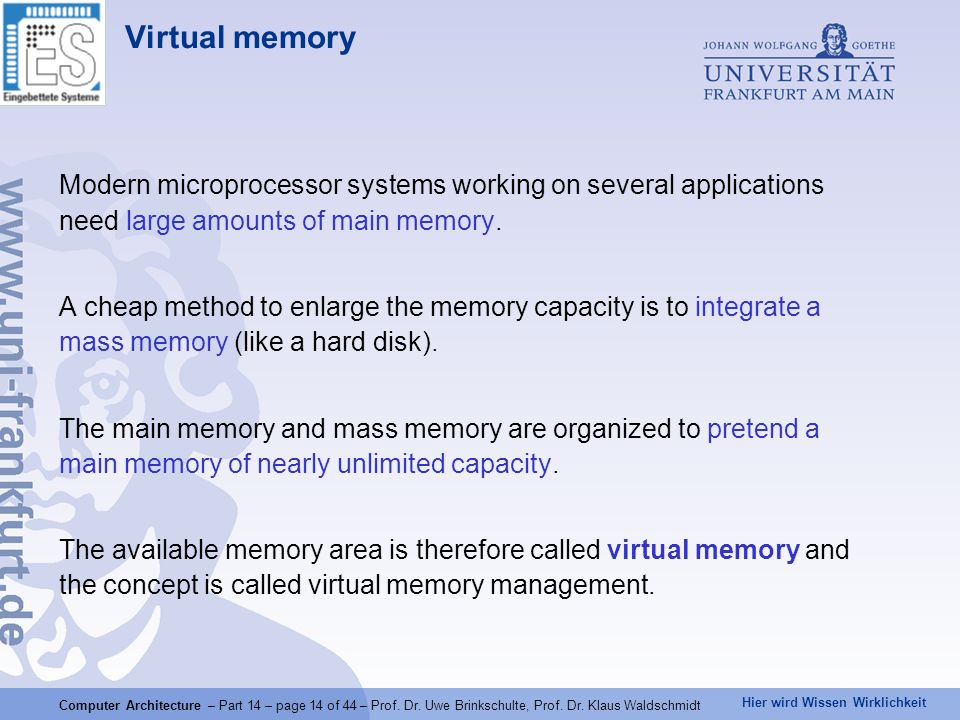 Virtual memory Modern microprocessor systems working on several applications need large amounts of main memory.
