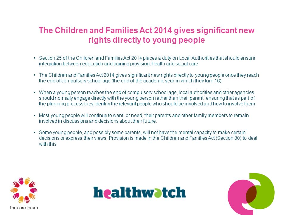 The Children and Families Act 2014 gives significant new rights directly to young people