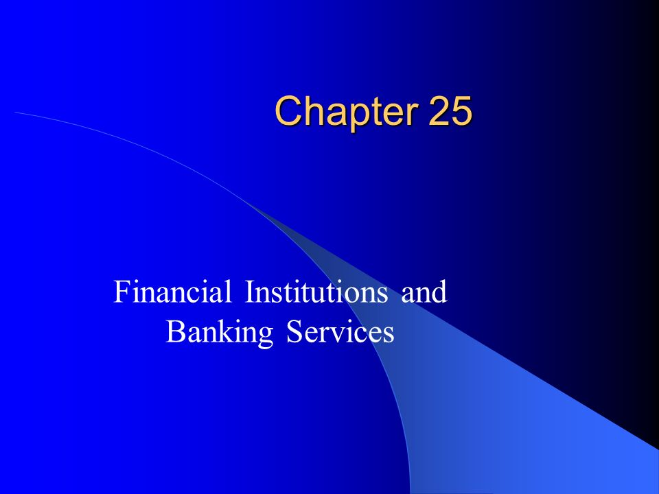 Financial Institutions and Banking Services