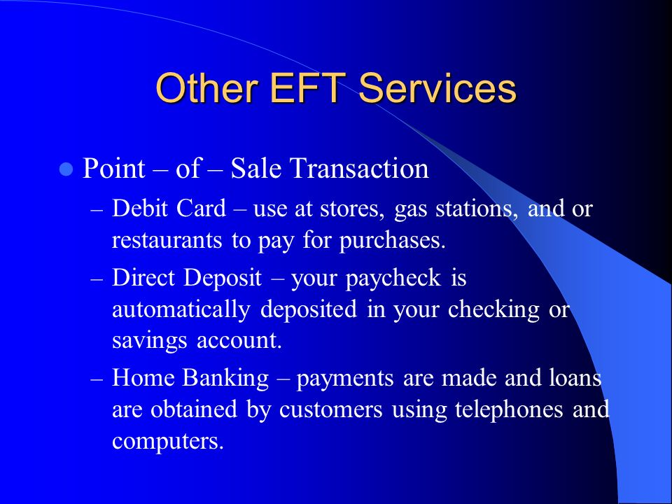 Other EFT Services Point – of – Sale Transaction