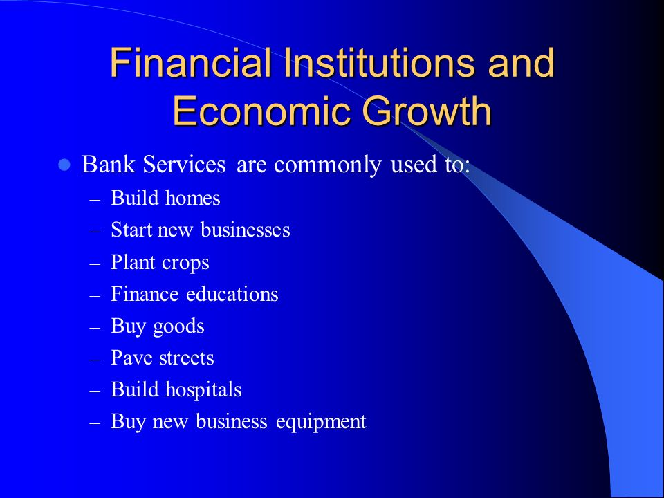 Financial Institutions and Economic Growth