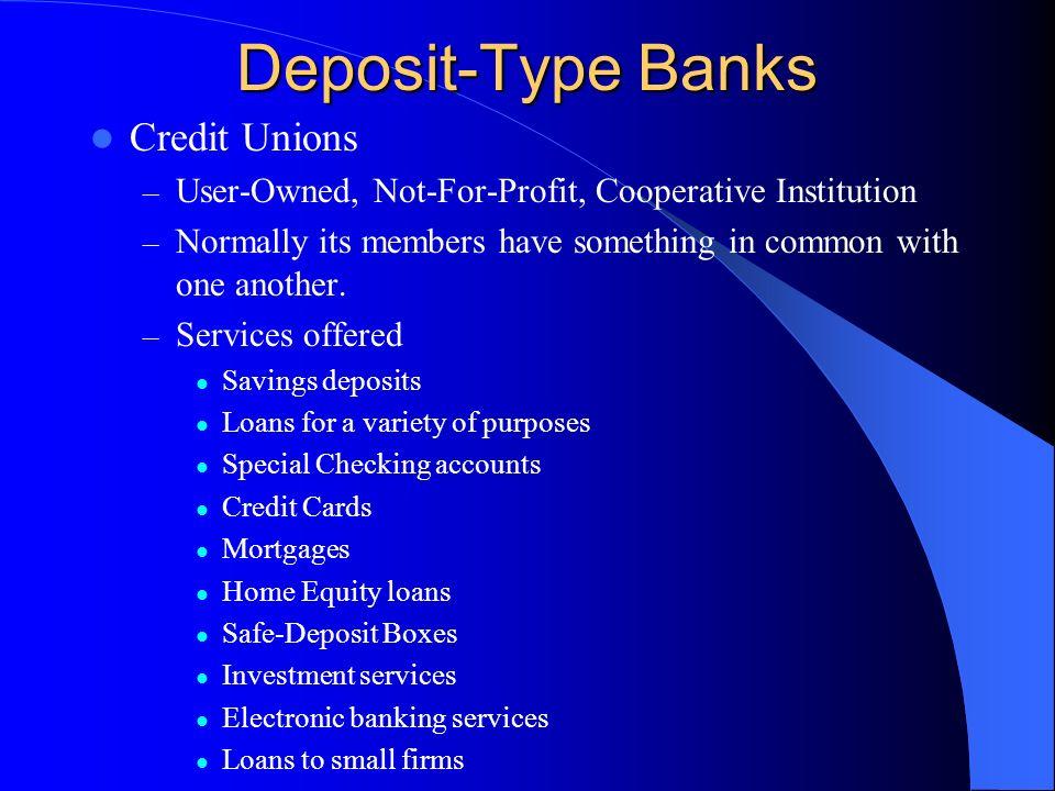 Deposit-Type Banks Credit Unions