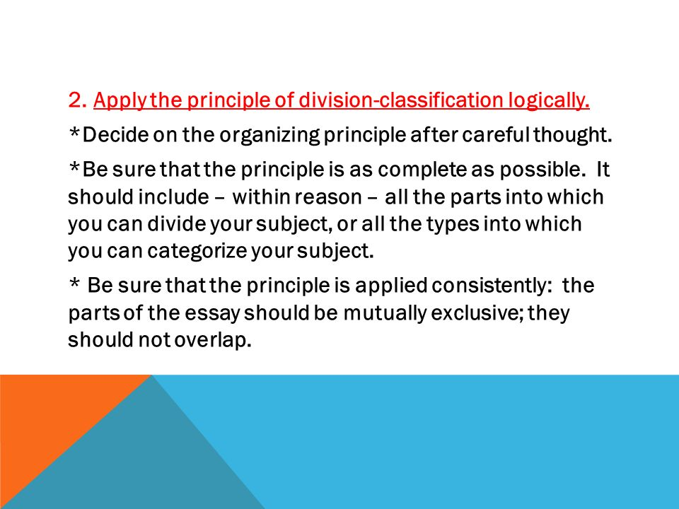 division essay Classification and division essay in real life, students are often called upon to classify and divide categories of items whether they are classifying and dividing types of jeans for a display at their job, or if they are sorting their expenses into categories for a spreadsheet or for tax purposes, knowing how to classify and divide is an essential skill.