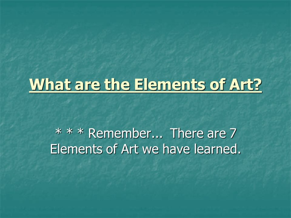Name The Elements Of Art : What are the elements of art ppt download