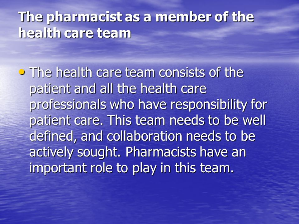 The pharmacist as a member of the health care team