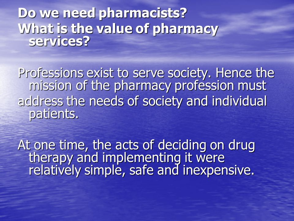 Do we need pharmacists. What is the value of pharmacy services