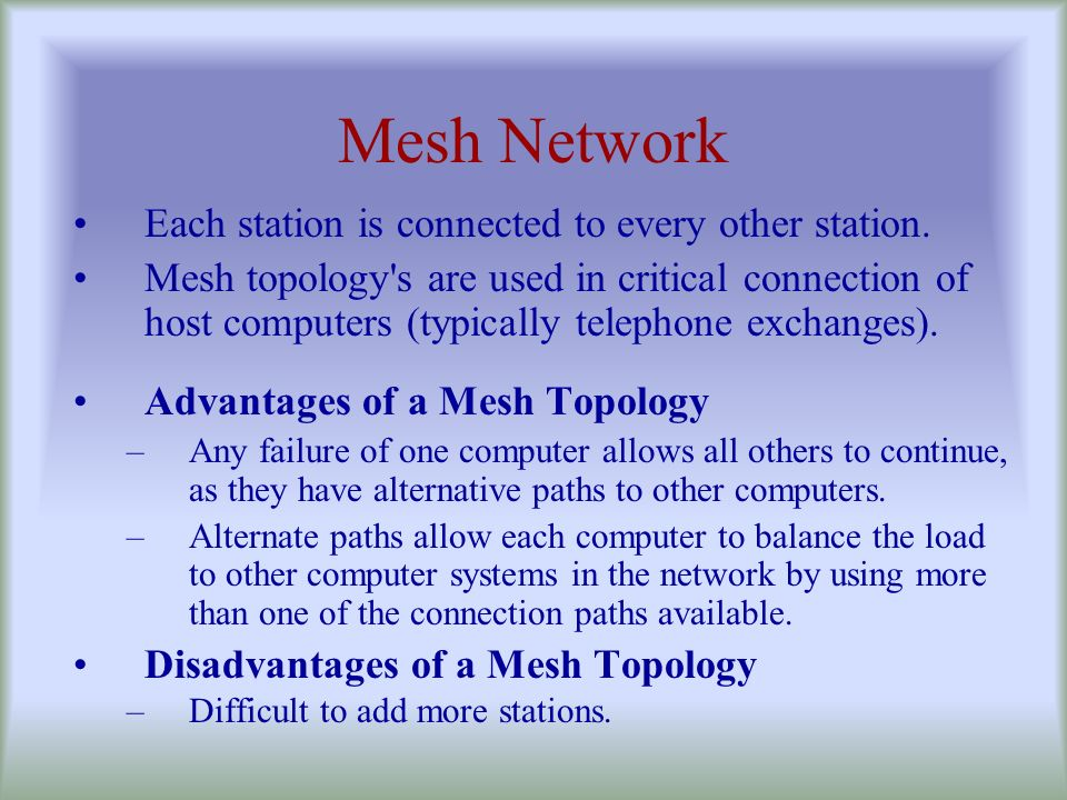 Mesh Network Each station is connected to every other station.