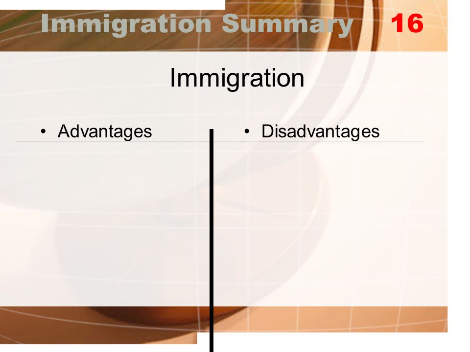 immigration advantages and disadvantages Migration can bring many advantages (improvement of quality of life, professional development or contact with other cultures) and disadvantages (language barriers, exposure to possible.