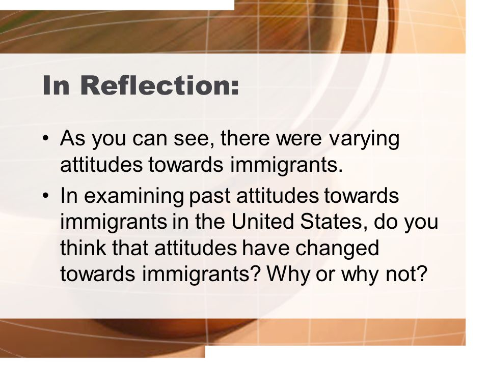 "the attitude of the united states towards the immigrants Public attitudes toward immigrants have grown more positive since the mid-1990s, according to pew research center surveys (pew research center, 2015a) about half of us adults today (51%) say that immigrants strengthen the country because of their hard work and talents, compared with 41% who say that they are more of a burden because ""they."
