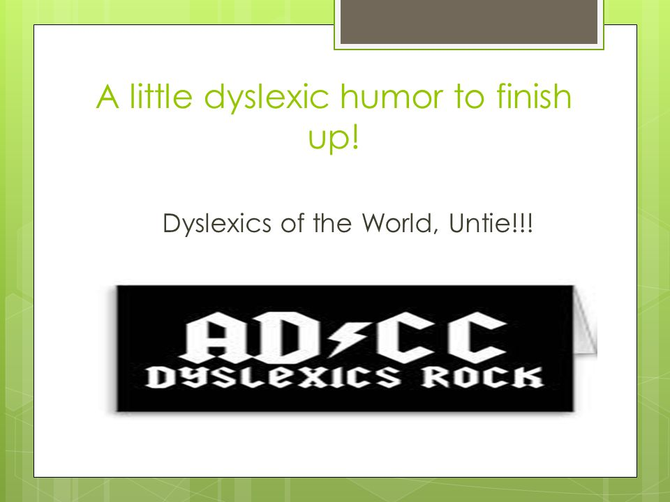 A little dyslexic humor to finish up!