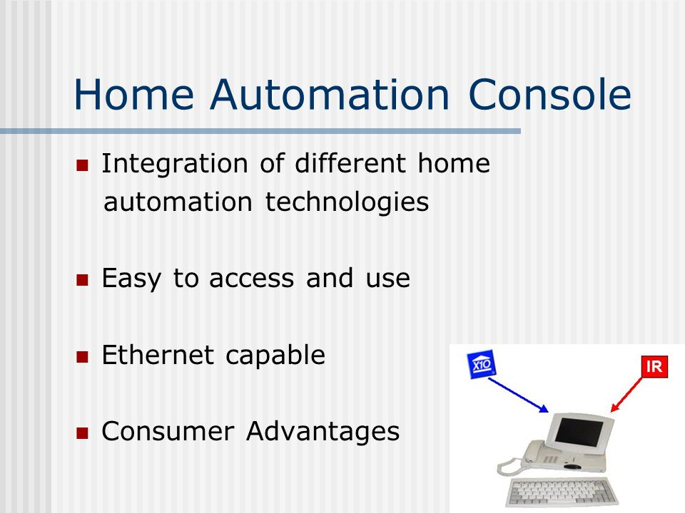 Advantages Of Home Automation home automation console - ppt download