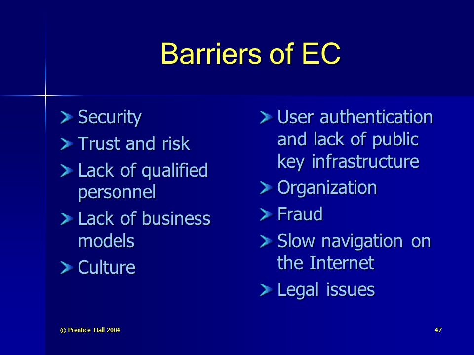 Barriers of EC Security Trust and risk Lack of qualified personnel