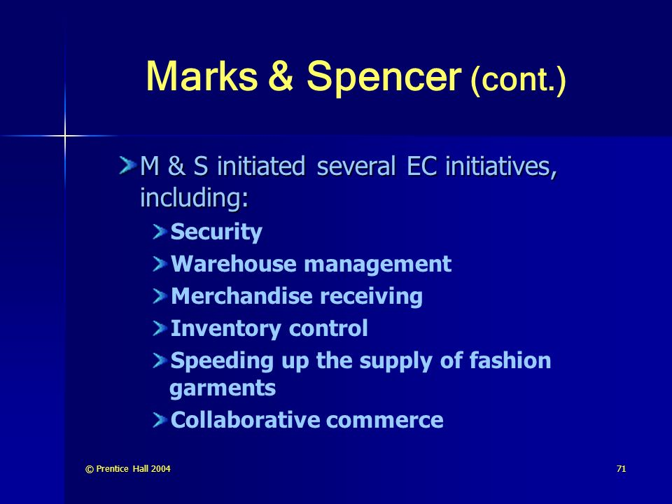 Marks & Spencer (cont.) M & S initiated several EC initiatives, including: Security. Warehouse management.
