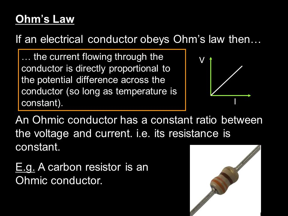 the relationship between current and potential difference for an ohmic conductor