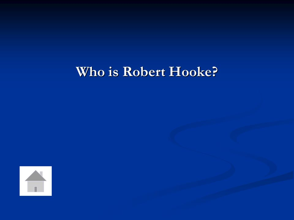 Who is Robert Hooke