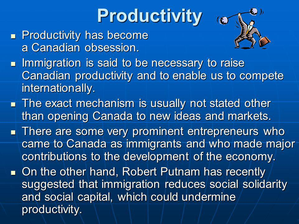 Productivity Productivity has become a Canadian obsession.