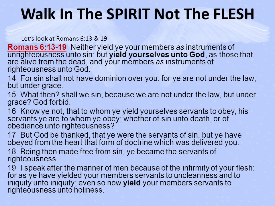 Walk In The SPIRIT Not The FLESH