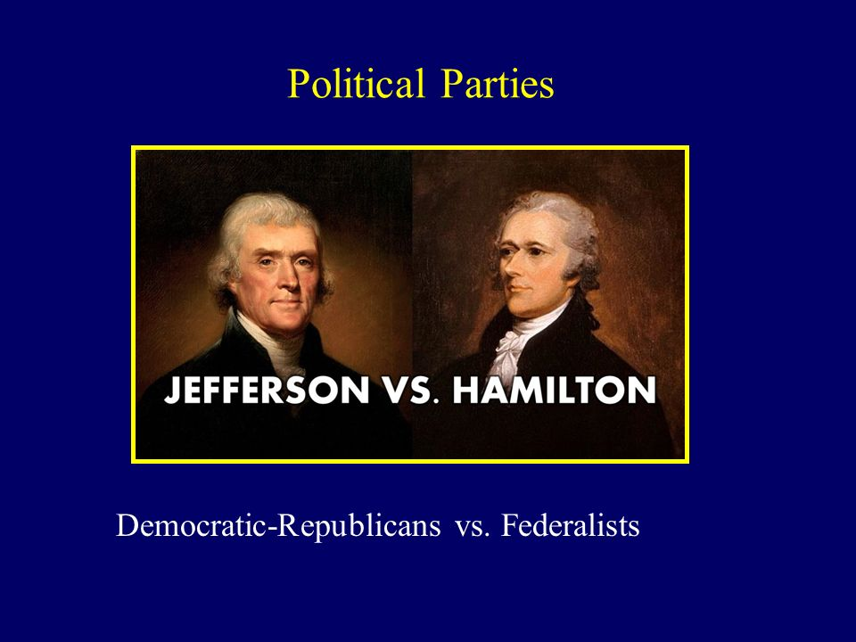 federalists and democratic republicans as permanent political Public perception of this event was divided, and this division strengthened the emerging political parties hamiltonians—known also as federalists—supported hamilton's financial plans and washington's actions to stop the whiskey rebellion, while jeffersonians, who were becoming known as the democratic- republicans.
