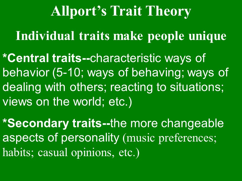 individual trait theory Five factors of personality trait debates  are concerned with identifying generalizations that can be made about consistent individual  personality theory.