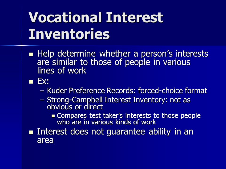 interest inventories Interest inventories 1 strong interest inventory assessment that measures career and leisure interests contains 291 items that ask participants about their preferences in regard to occupations, subject areas, activities.