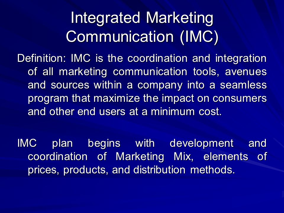 integrated marketing communication imc Imc is the university's central team of creative marketing, communications,  design, and media professionals whose goal is to create passionate and loyal.