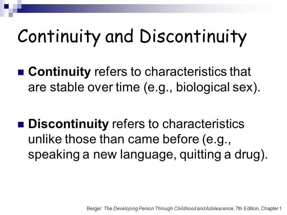 The developing person through childhood and adolescence ppt video 3 continuity and discontinuity fandeluxe Gallery