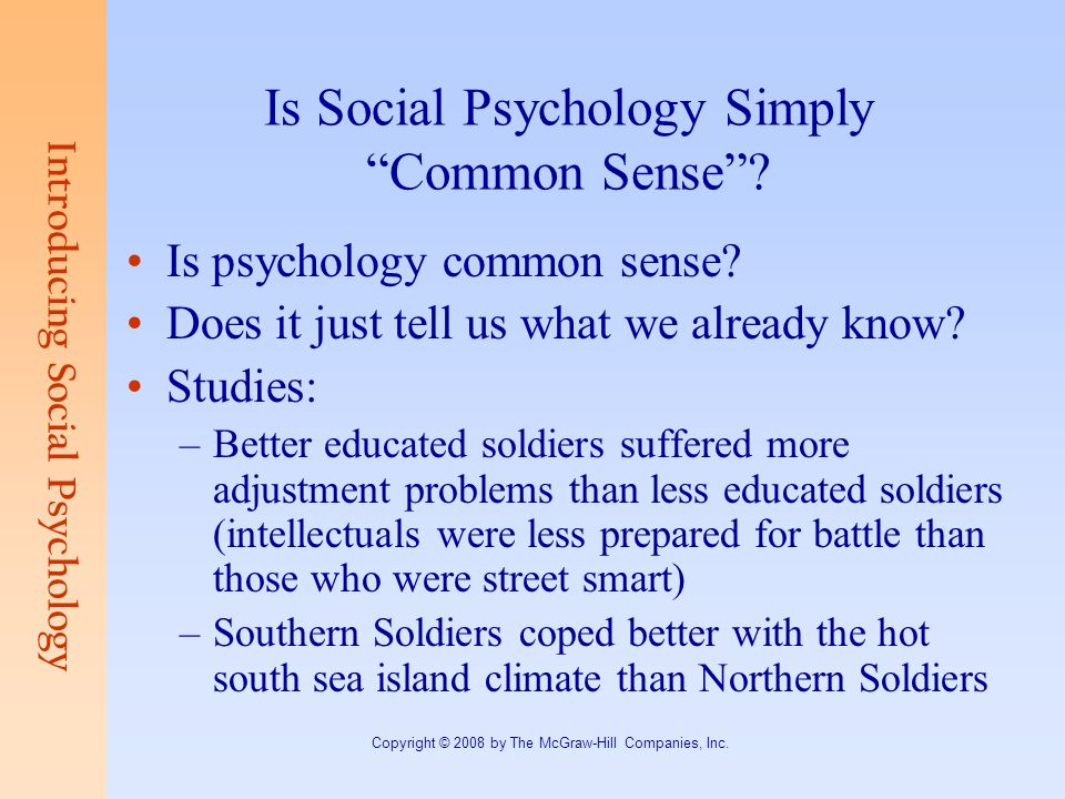 common sense psychology Physical science and common-sense psychology gilbert harman january 31, 2008 1 introduction scott sehon argues for a complex view about the relation between common.