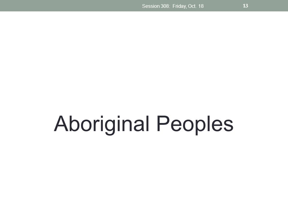 Session 308: Friday, Oct. 18 Aboriginal Peoples
