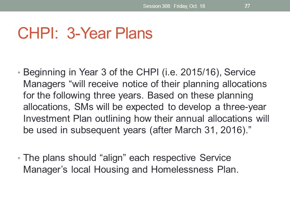 Session 308: Friday, Oct. 18 CHPI: 3-Year Plans.