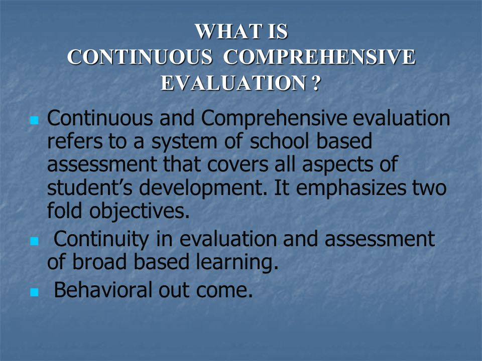 disadvantages of continuous and comprehensive evaluation Best answer: find the advantages and disadvantages of cce(continuous & comprehensive evaluation) on following link .