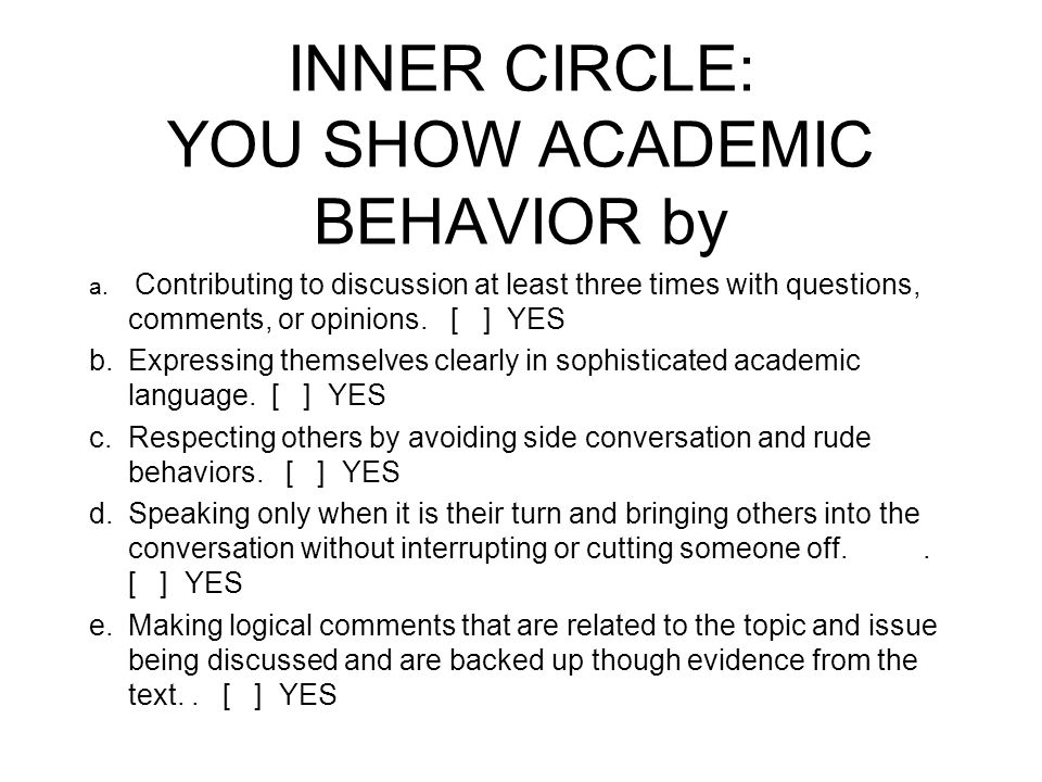 INNER CIRCLE: YOU SHOW ACADEMIC BEHAVIOR by