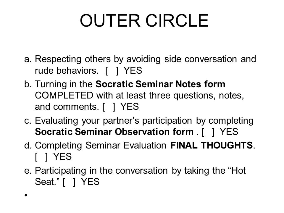 OUTER CIRCLE Respecting others by avoiding side conversation and rude behaviors. [ ] YES.