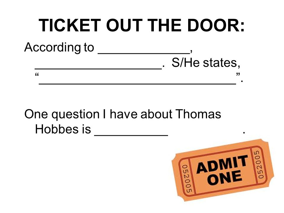 TICKET OUT THE DOOR: According to _____________, __________________. S/He states, ____________________________ .