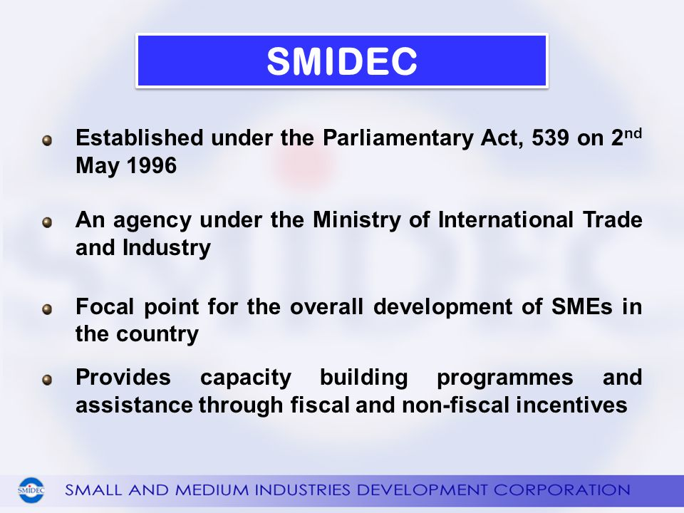 SMIDEC Established under the Parliamentary Act, 539 on 2nd May 1996