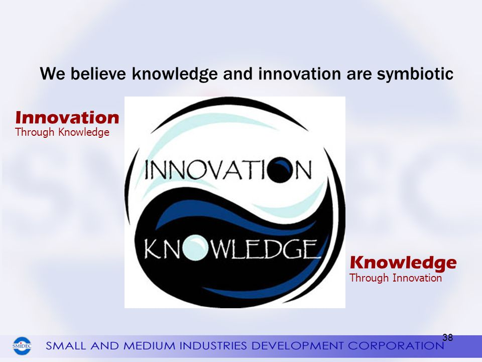 We believe knowledge and innovation are symbiotic