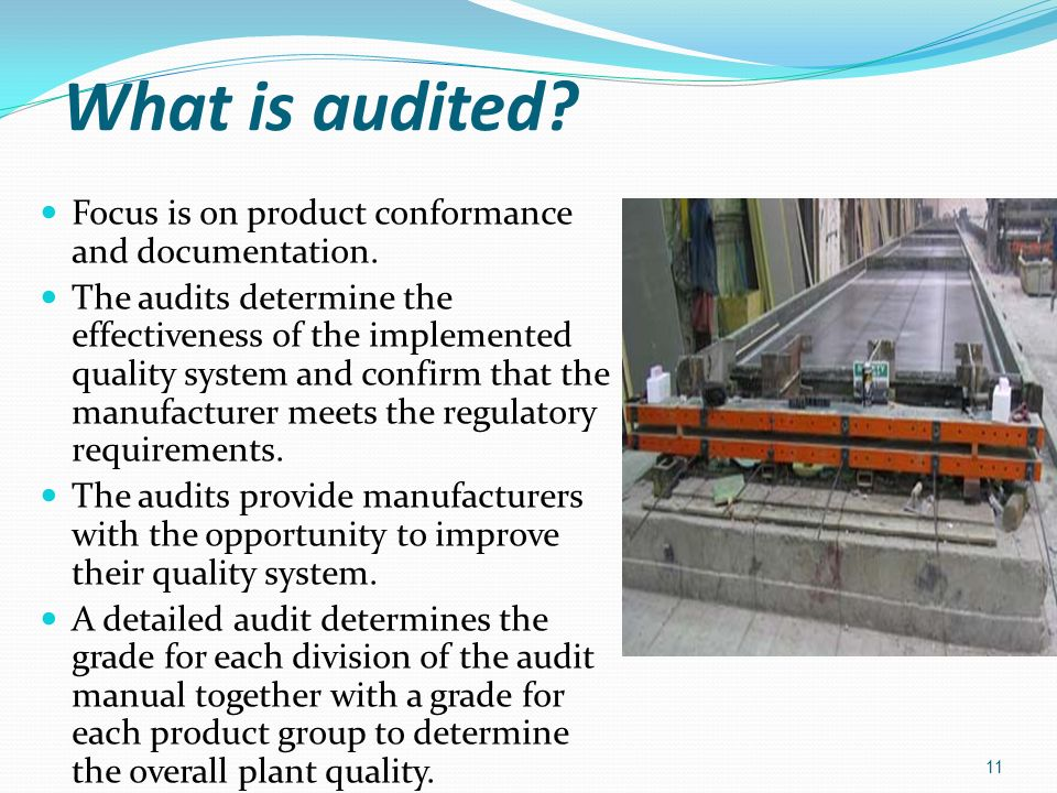 What is audited Focus is on product conformance and documentation.
