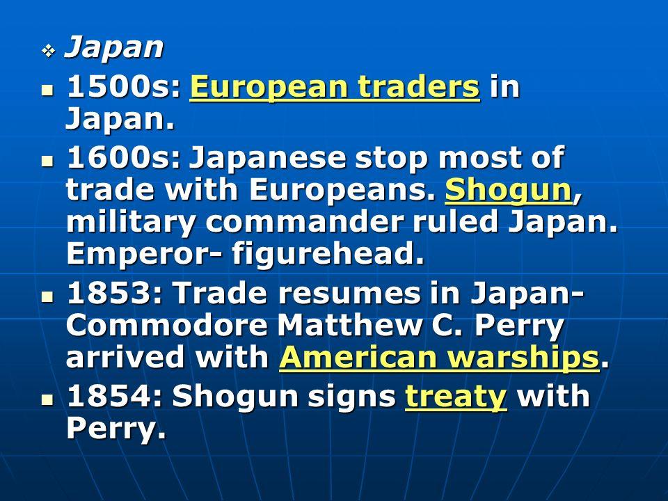 Japan 1500s: European traders in Japan.