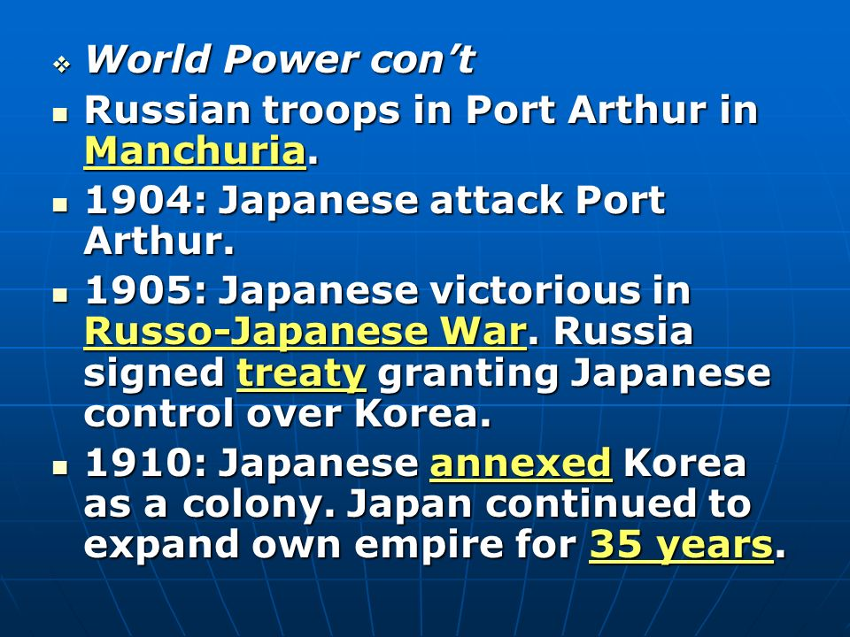 World Power con't Russian troops in Port Arthur in Manchuria. 1904: Japanese attack Port Arthur.