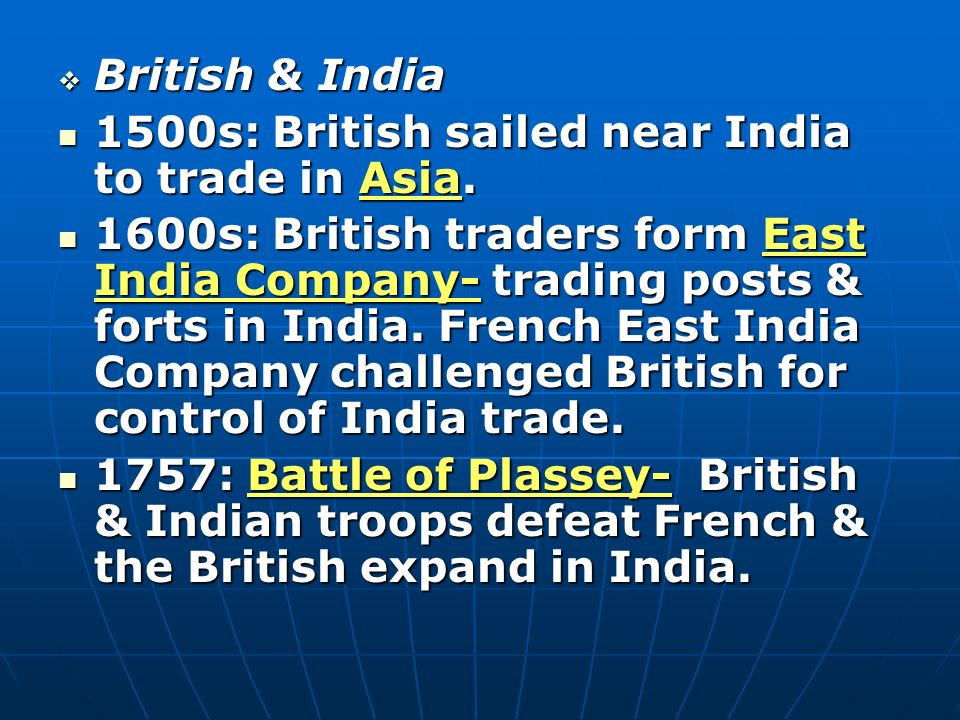 British & India 1500s: British sailed near India to trade in Asia.