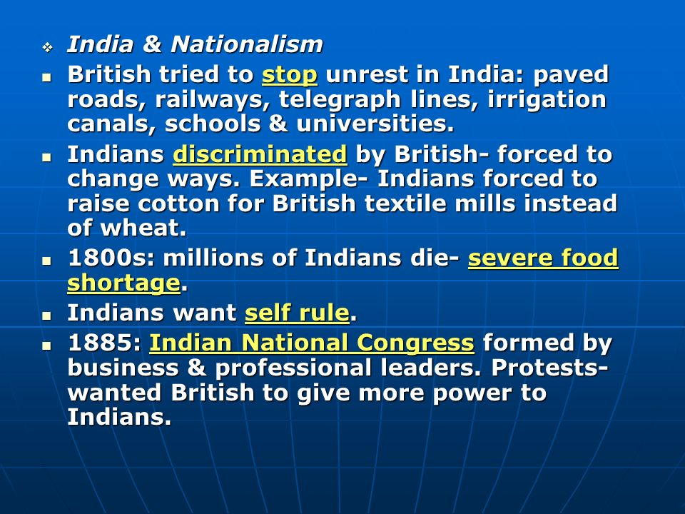 India & Nationalism British tried to stop unrest in India: paved roads, railways, telegraph lines, irrigation canals, schools & universities.