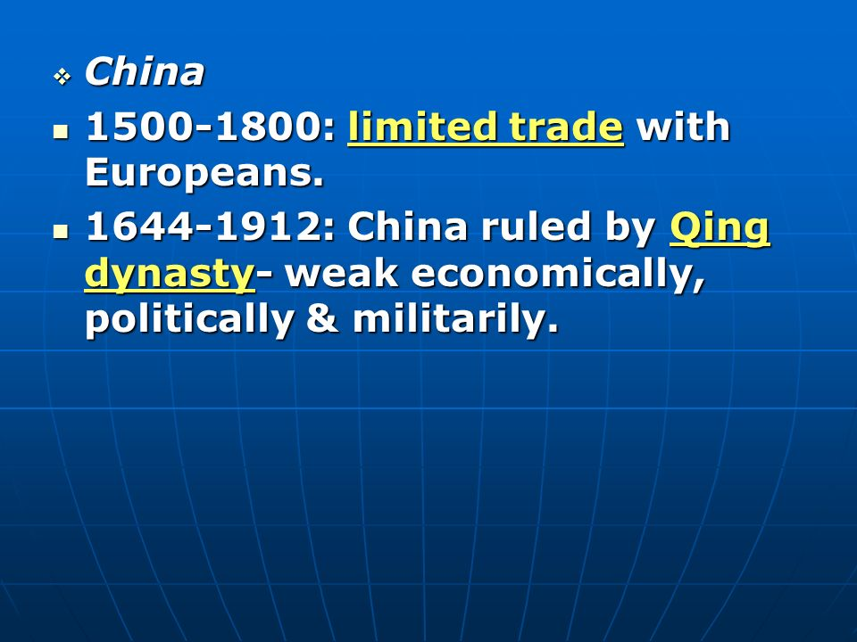 China 1500-1800: limited trade with Europeans.