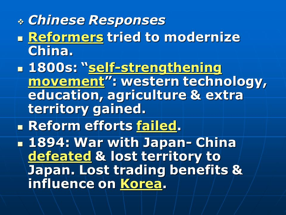 Chinese Responses Reformers tried to modernize China.